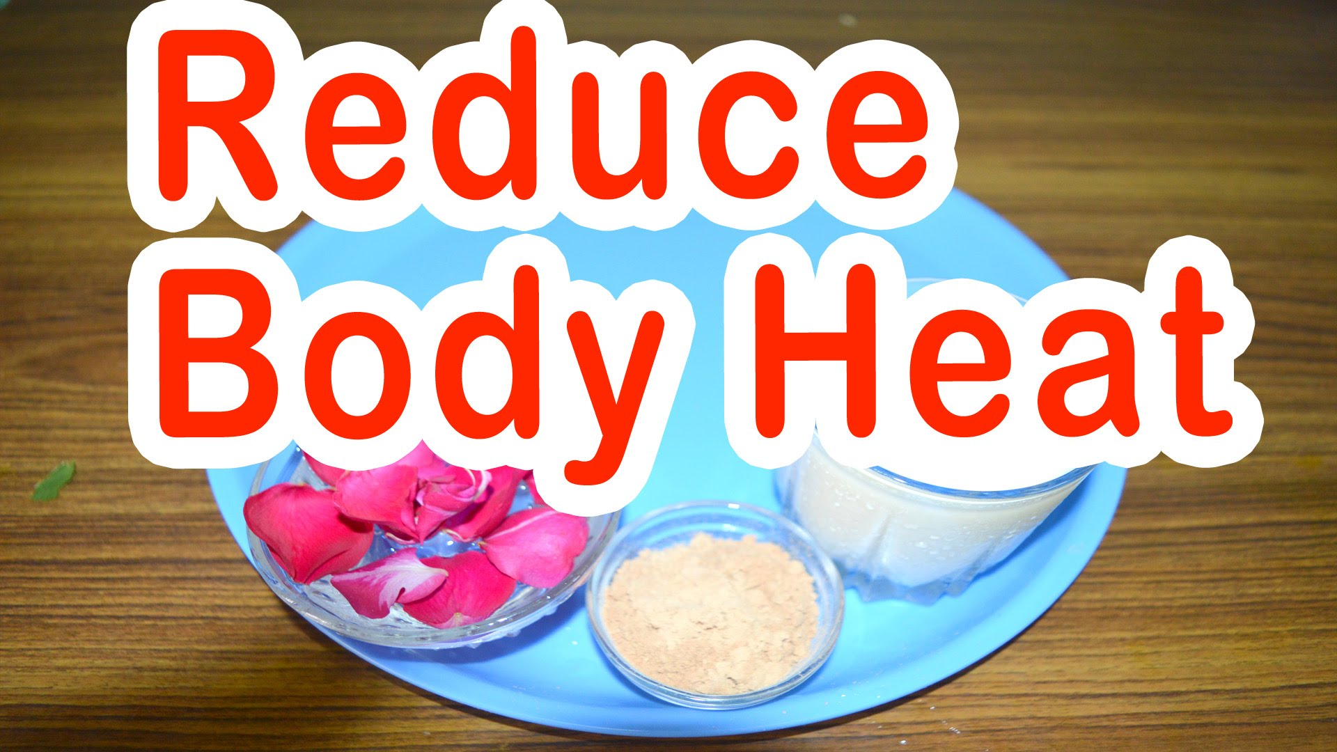 reduce body heat home remedies